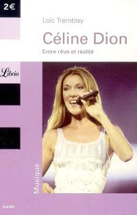 Céline Dion : entre rêve et réalité