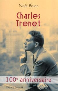 Charles Trenet : 100e anniversaire