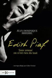 Edith Piaf : sans amour, on n'est rien du tout