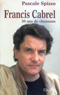 Francis Cabrel : 30 ans de chansons