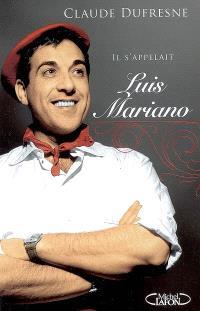 Il s'appelait Luis Mariano...