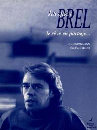 Jacques Brel : le rêve en partage
