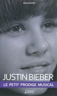 Justin Bieber, le petit prodige musical