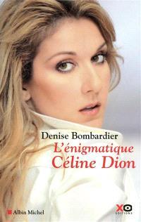 L'énigmatique Céline Dion : essai