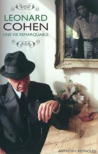 Leonard Cohen : une vie remarquable