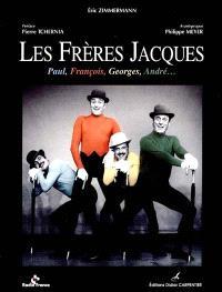 Les Frères Jacques : Paul, François, Georges, André...