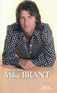 Mike Brant : le chant du désespoir