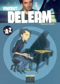 Vincent Delerm de A à Z