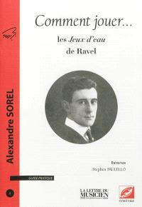 Comment jouer ... : guide pratique. n° 8, Comment jouer... les Jeux d'eau de Ravel