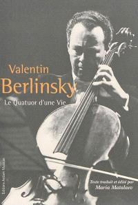 Le Quatuor d'une vie : carnet de souvenirs, conversations avec Vera Teplitskaya, archives personnelles