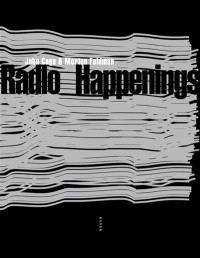 Radio happenings : enregistrés à Wbai, New York, juillet 1966-janvier 1967