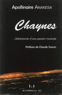 Chaynes : ...stéréotomie d'une passion musicale