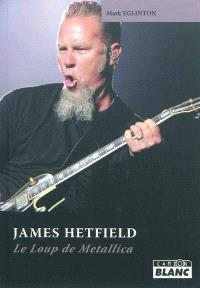 James Hetfield : le loup de Metallica