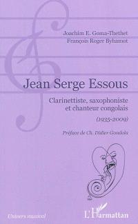 Jean Serge Essous : clarinettiste, saxophoniste et chanteur congolais (1935-2009)