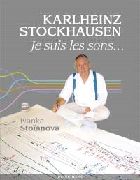 Karlheinz Stockhausen : je suis les sons