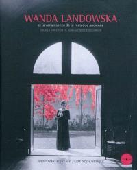 Wanda Landowska et la renaissance de la musique ancienne