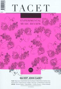 Tacet : experimental music review. n° 1, Qui est John Cage ? = Who is John Cage ?