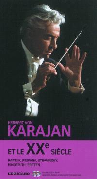 Herbert vonKarajan et le XXe siècle : Bartok, Respighi, Stravinsky, Hindemith, Britten