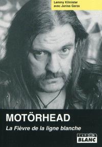 Motörhead : la fièvre de la ligne blanche
