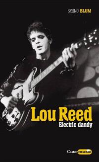 Lou Reed, electric dandy : biographie