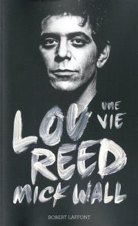 Lou Reed, une vie