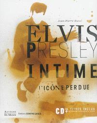 Elvis Presley intime : l'icône perdue