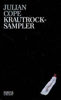 Krautrocksampler : petit guide d'initiation à la grande kosmische Musik