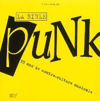 La bible punk : 35 ans de contre-culture musicale