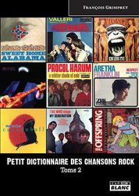 Petit dictionnaire des chansons rock. Volume 2