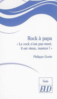 Rock à papa : le rock n'est pas mort, il est vieux, nuance !