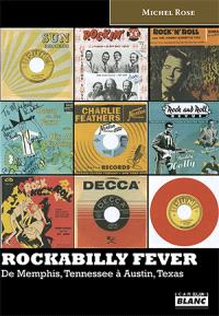 Rockabilly fever : de Memphis, Tennessee à Austin, Texas