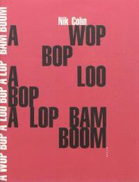 A wop bop aloo bop a lop bam boom : l'âge d'or du rock