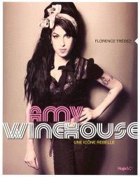 Amy Winehouse : une icône rebelle