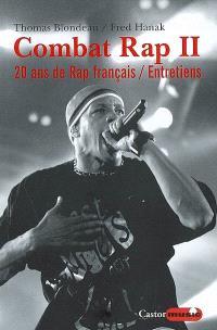 Combat rap. Volume 2, Combat rap : 25 ans de hip-hop : entretiens. II