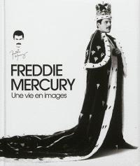 Freddy Mercury : the great pretender : une vie en images