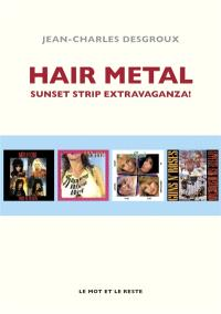 Hair metal : Sunset Strip extravaganza !