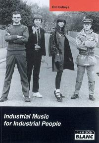 Industrial music for industrial people