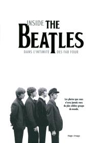 Inside The Beatles : photographies rares et inédites tirées des archives du magazine Beatles Book