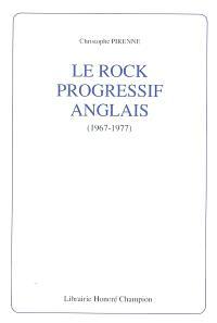 Le rock progressif anglais, 1967-1977