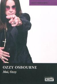 Moi, Ozzy