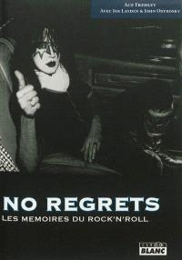 No regrets : les mémoires du rock'n'roll