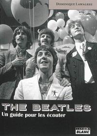 The Beatles : un guide pour les écouter
