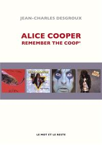Alice Cooper : remember the Coop'