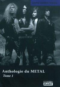 Anthologie du metal. Volume 1