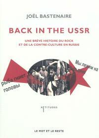 Back in the USSR : une brève histoire du rock et de la contre-culture en Russie