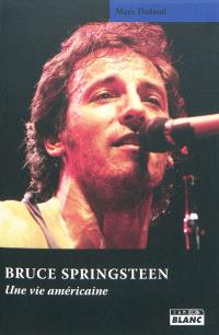 Bruce Springsteen : une vie américaine