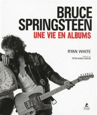 Bruce Springsteen : une vie en albums