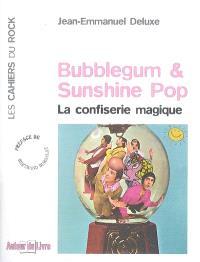 Bubblegum & sunshine pop : la confiserie magique