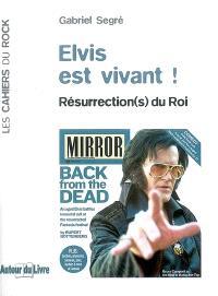 Elvis est vivant ! : résurrection(s) du roi