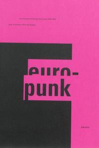 Europunk : une révolution artistique en Europe, 1976-1980 : exposition, Paris, Musée de la musique, du 15 octobre 2013 au 19 janvier 2014